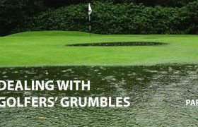 Closures and inspections – Dealing with golfers' grumbles – part three