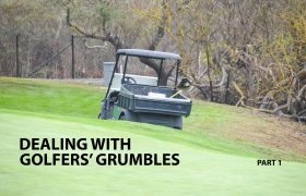 Dealing with golfers' grumbles – part one
